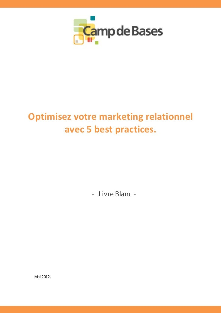 Optimisez votre marketing relationnel       avec 5 best practices.              - Livre Blanc - Mai 2012.