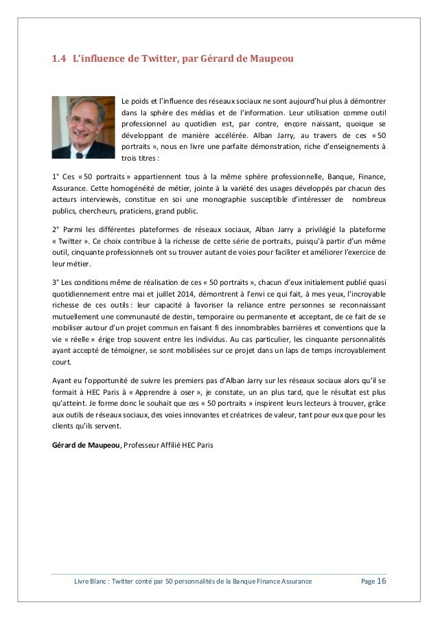 1.4 L'influence de Twitter, par Gérard de Maupeou  Le poids et l'influence des réseaux sociaux ne sont aujourd'hui plus à ...