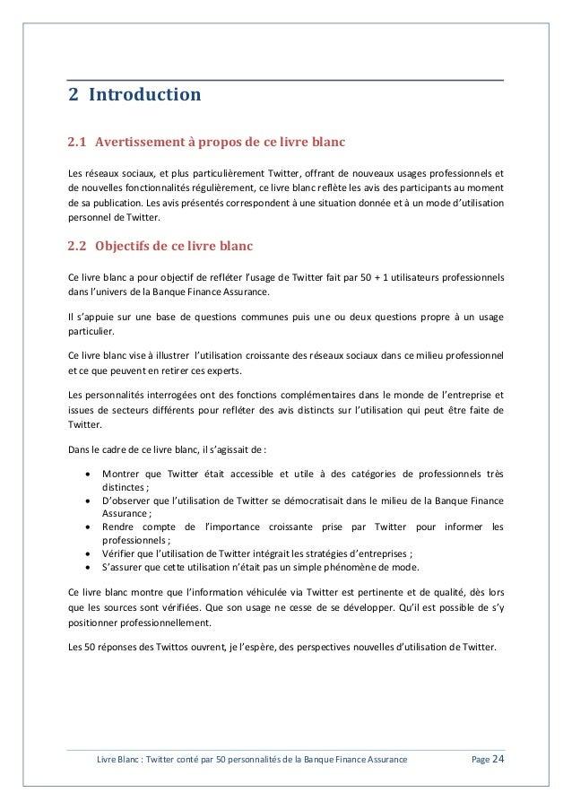 2 Introduction  2.1 Avertissement à propos de ce livre blanc  Les réseaux sociaux, et plus particulièrement Twitter, offra...