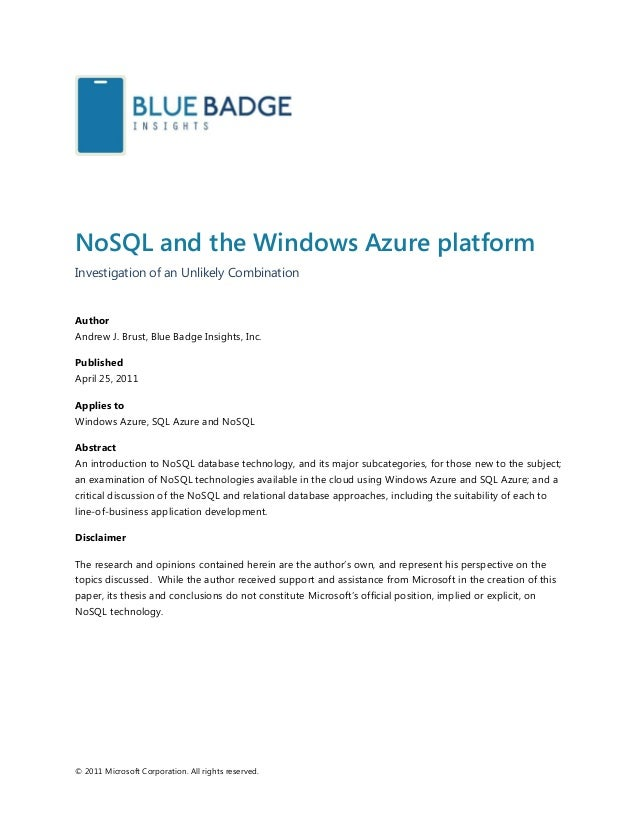 © 2011 Microsoft Corporation. All rights reserved. NoSQL and the Windows Azure platform Investigation of an Unlikely Combi...