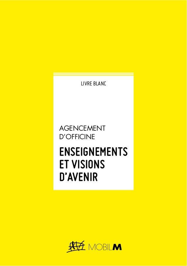 LIVRE BLANC  AGENCEMENT D'OFFICINE  ENSEIGNEMENTS ET VISIONS D'AVENIR