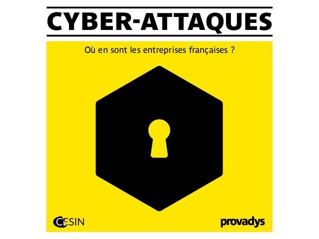 CYBER-ATTAQUES Où en sont les entreprises françaises ?