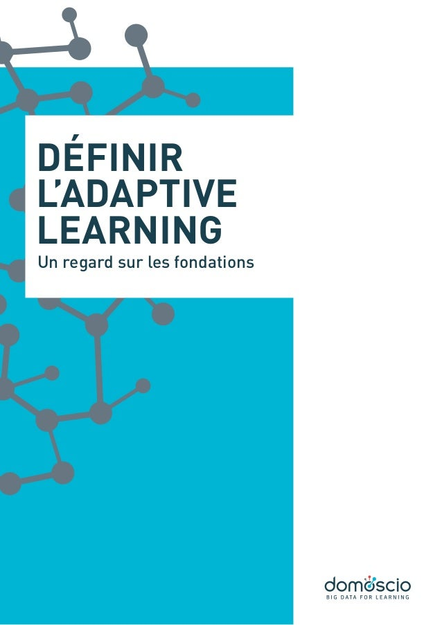 Un regard sur les fondations Définir l'Adaptive Learning