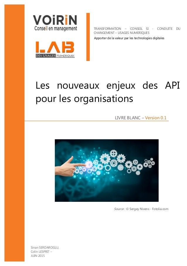 LIVRE BLANC – Version 0.1 Les nouveaux enjeux des API pour les organisations TRANSFORMATION – CONSEIL SI - CONDUITE DU CHA...