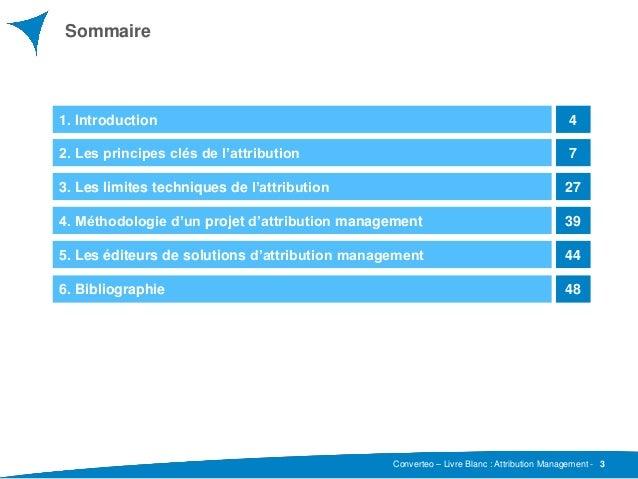 Converteo – Livre Blanc : Attribution Management - Sommaire 3 1. Introduction 4 2. Les principes clés de l'attribution 7 3...