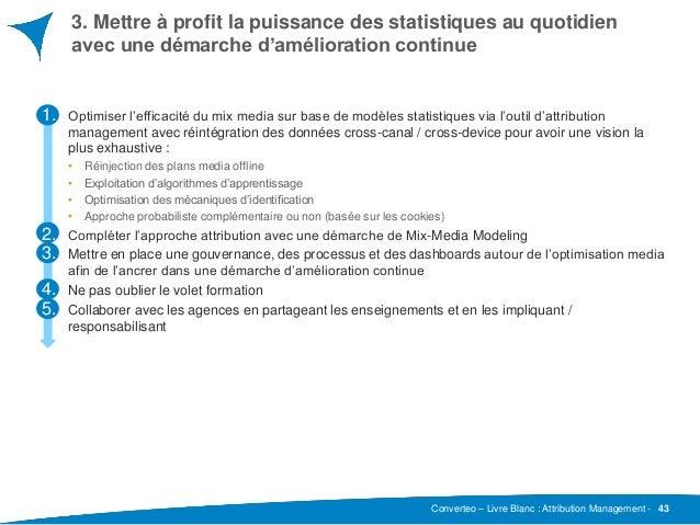 Converteo – Livre Blanc : Attribution Management - 3. Mettre à profit la puissance des statistiques au quotidien avec une ...