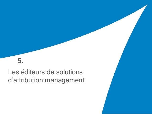 Les éditeurs de solutions d'attribution management 5.
