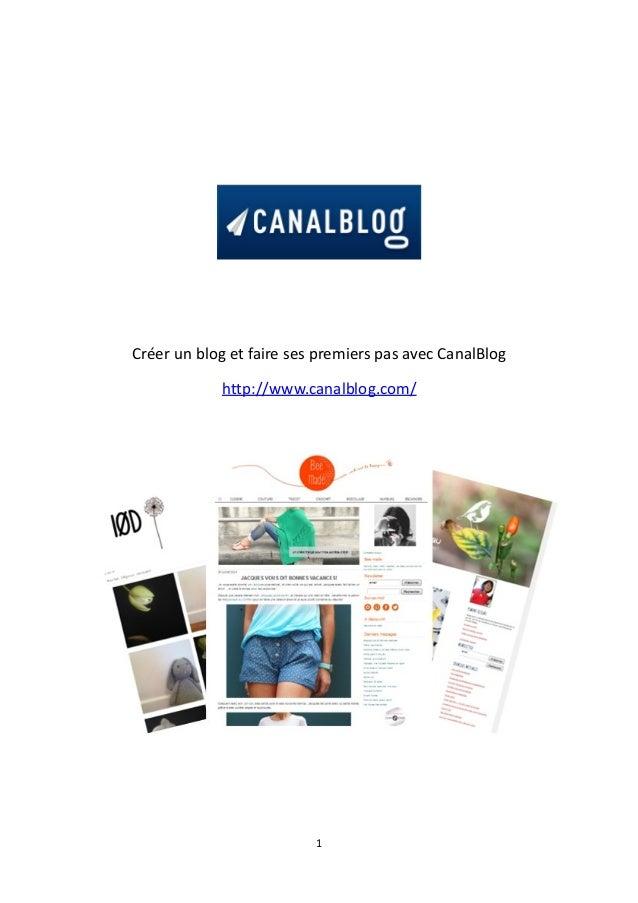 1 Créer un blog et faire ses premiers pas avec CanalBlog http://www.canalblog.com/