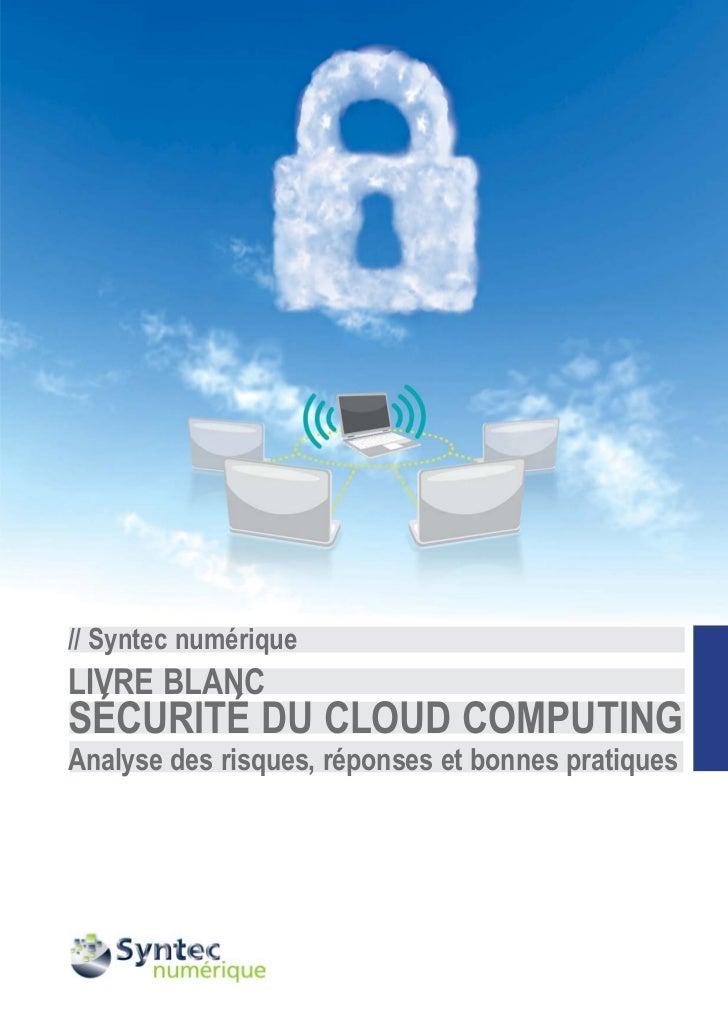 // Syntec numériqueLIVRE BLANCSÉCURITÉ DU CLOUD COMPUTINGAnalyse des risques, réponses et bonnes pratiques