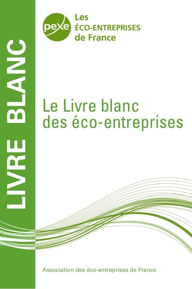 Le Livre blanc des éco-entreprises Association des éco-entreprises de France LIVREBLANC