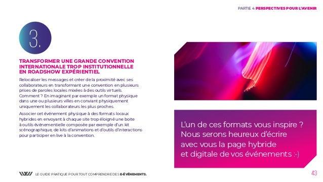 LE GUIDE PRATIQUE POUR TOUT COMPRENDRE DES E-ÉVÉNEMENTS. 43 PARTIE 4 PERSPECTIVES POUR L'AVENIR TRANSFORMER UNE GRANDE CON...