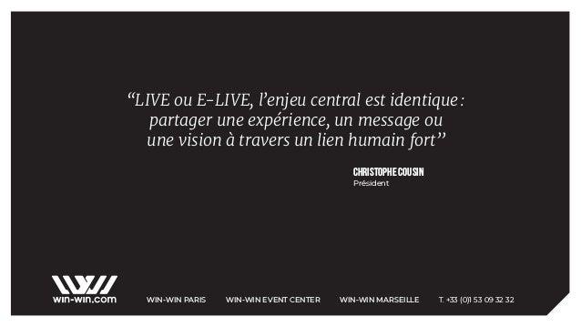 """""""LIVE ou E-LIVE, l'enjeu central est identique: partager une expérience, un message ou une vision à travers un lien humai..."""