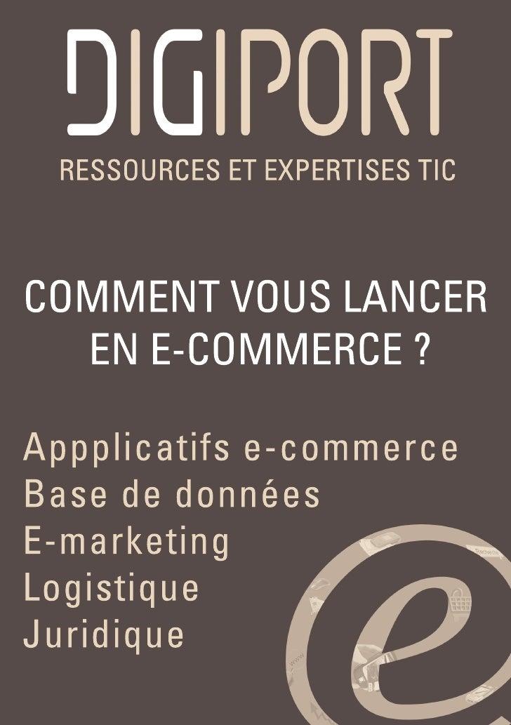 RESSOURCES ET EXPERTISES TICCOMMENT VOUS LANCER  EN E-COMMERCE ?Appplicatifs e-commerceBase de donnéesE-marketingLogistiqu...