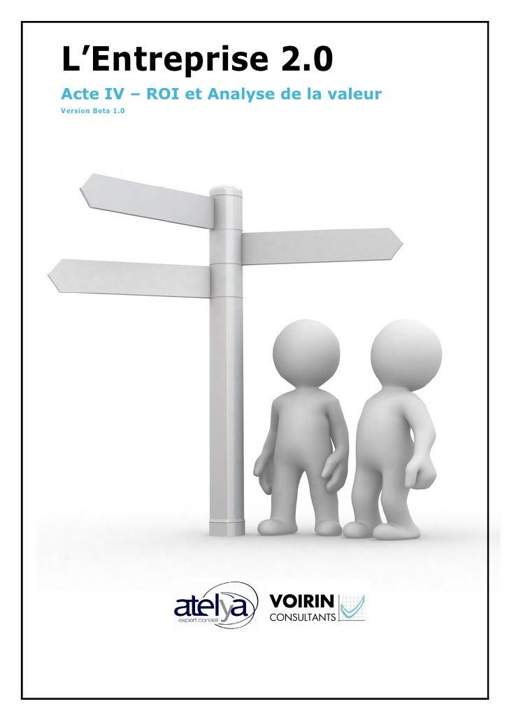 L'Entreprise 2.0Acte IV – ROI et Analyse de la valeurVersion Beta 1.0