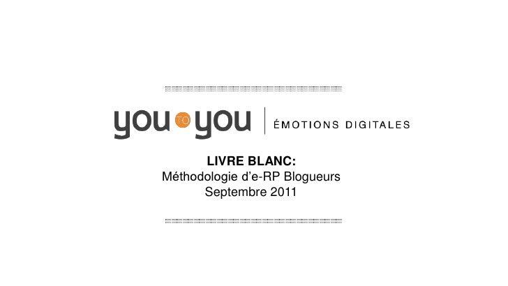 LIVRE BLANC:Méthodologie d'e-RP Blogueurs      Septembre 2011