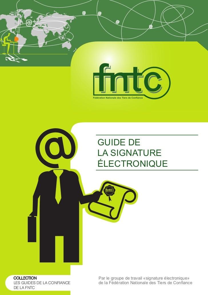 GUIDE DE                             LA SIGNATURE                             ÉLECTRONIQUECOLLECTION                   Par...
