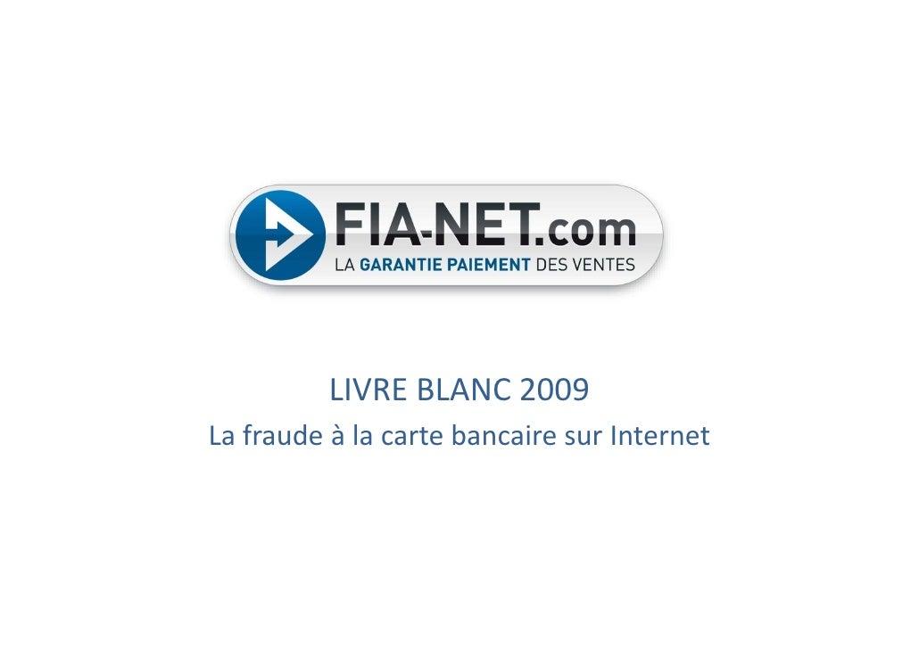LIVRE BLANC 2009 La fraude à la carte bancaire sur Internet