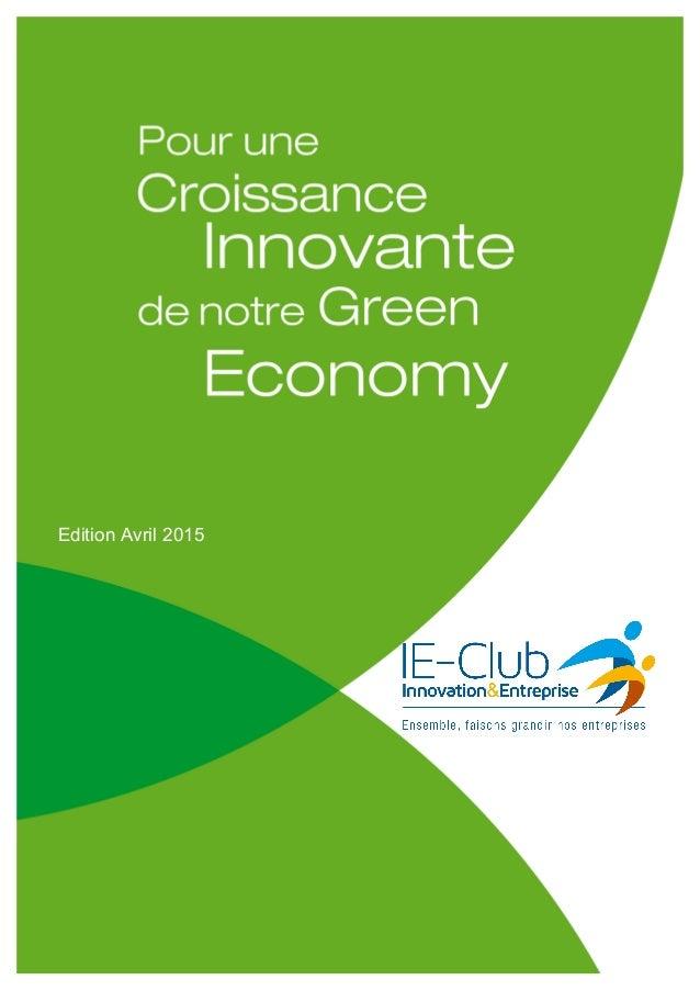 6 Propositions de l'IE-Club pour une Croissance Innovante de la Green Economy Copyright IE-CLUB Juin 2013 à Avril 2015 – t...