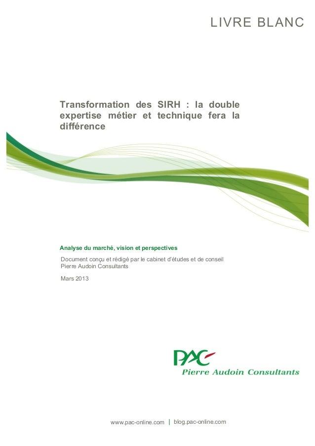 LIVRE BLANC  Transformation des SIRH : la double expertise métier et technique fera la différence  Analyse du marché, visi...
