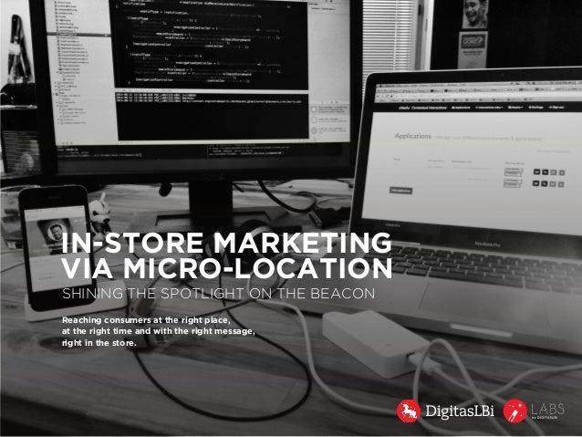 IN-STORE MARKETING  VIA MICRO-LOCATION  Reaching consumers at the right place,  at the right time and with the right messa...