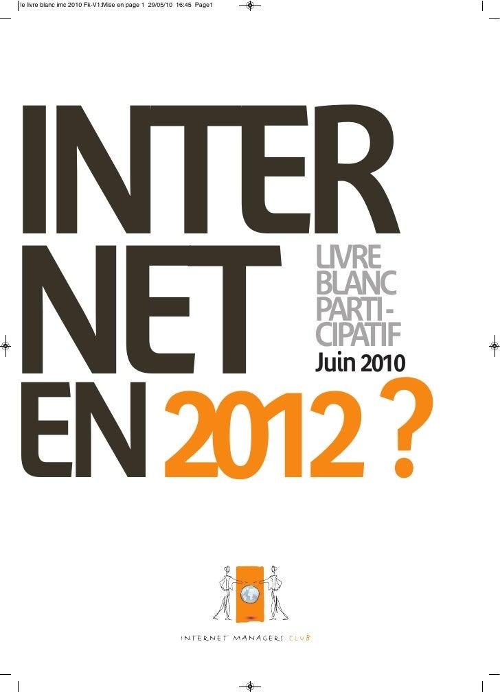 INTER NET      LIVRE      BLANC      PARTI -      CIPATIF      Juin 2010   EN2012 ?