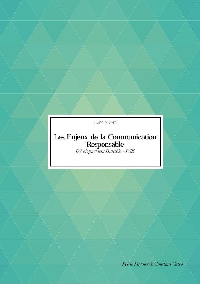livre blanc Les Enjeux de la Communication Responsable Développement Durable – RSE Sylvie Payoux & Constant Calvo