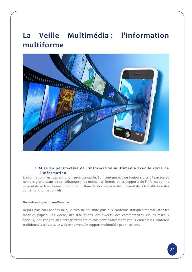 La Veille Multimédia :                                           l'informationmultiforme       1. Mise en perspective de l...