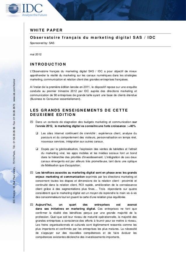 WHITE P APER Observatoire français du marketing digital SAS / IDC Sponsored by: SAS  mai 2012  IDC France, 13 Rue Paul Val...
