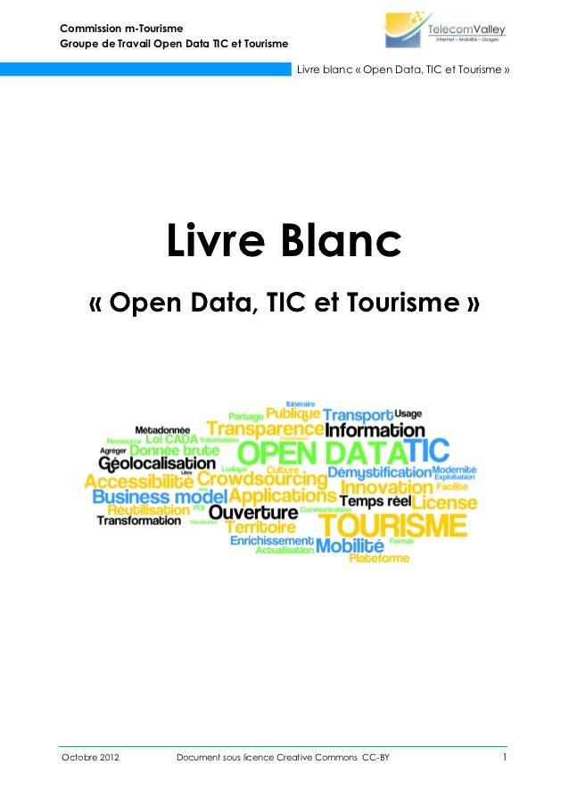 Commission m-TourismeGroupe de Travail Open Data TIC et Tourisme                                              Livre blanc ...