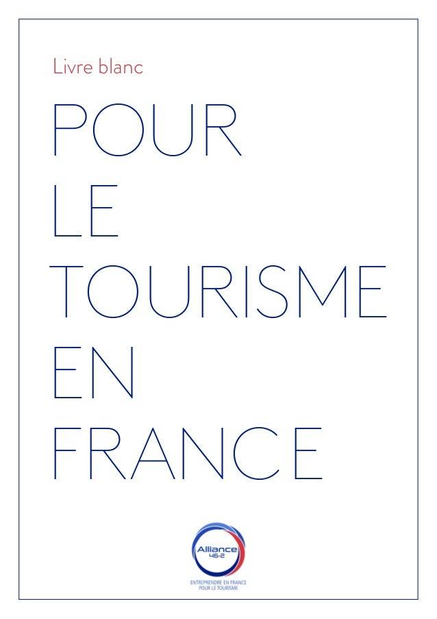 POUR LE TOURISME EN FRANCE Livre blanc