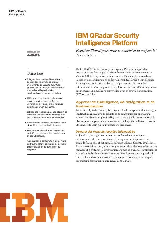 IBM Software Fiche produit IBM QRadar Security Intelligence Platform Exploiter l'intelligence pour la sécurité et la confo...