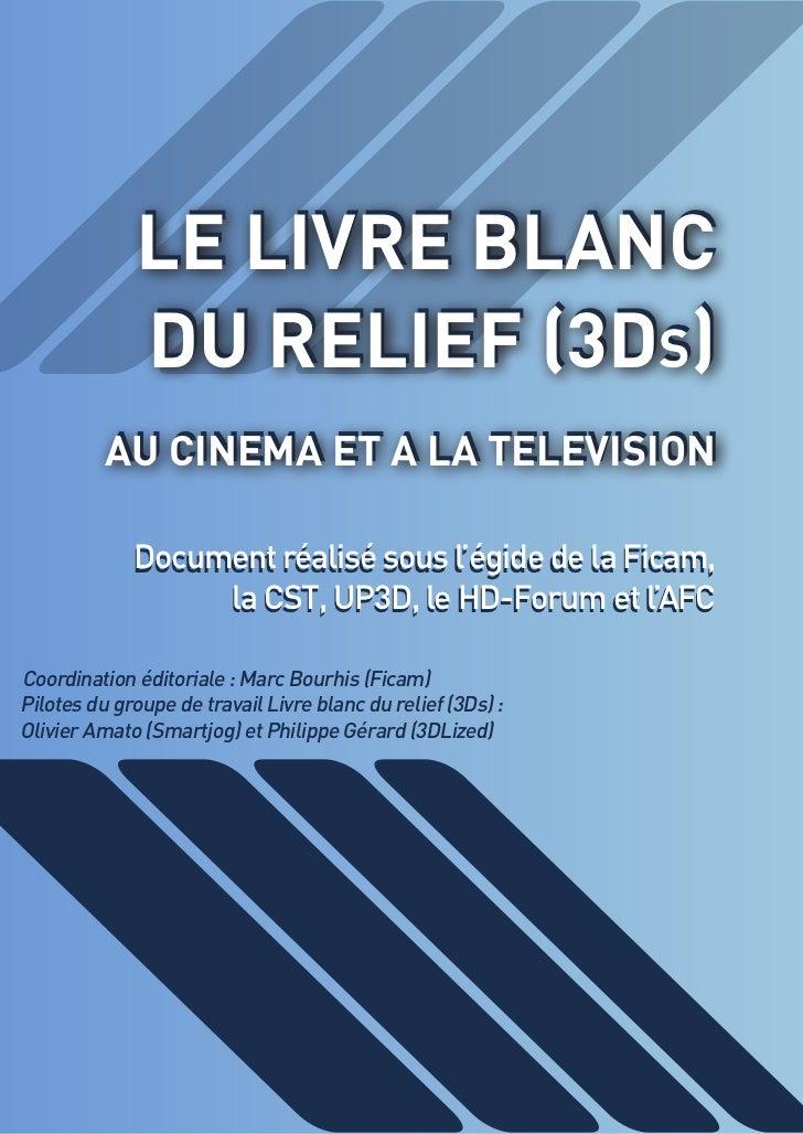 Le Livre bLanc             dU reLieF (3ds)          aU cineMa eT a La TeLeviSiOn             Document réalisé sous l'égide...