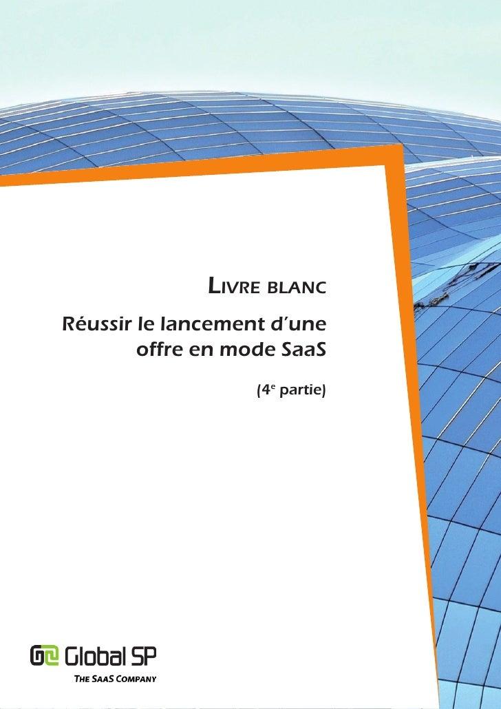 Livre bLancRéussir le lancement d'une        offre en mode SaaS                   (4e partie)
