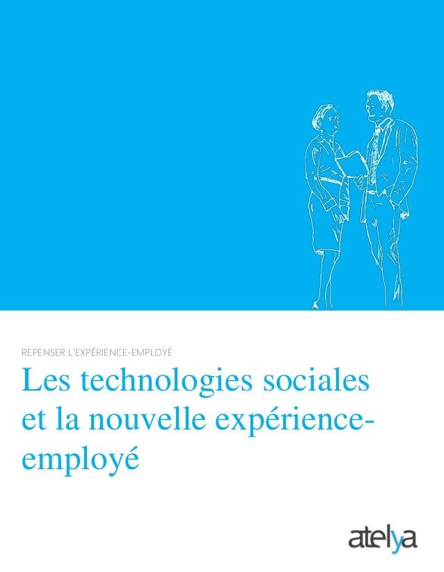 REPENSER L'EXPÉRIENCE-EMPLOYÉ Les technologies sociales et la nouvelle expérience- employé