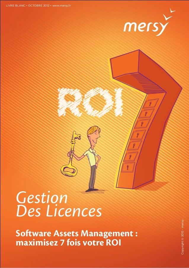 LIVRE BLANC • OCTOBRE 2012 • www.mersy.fr      Gestion      Des Licences                                            Copyri...