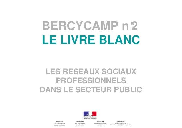 BERCYCAMP n°2LE LIVRE BLANCLES RESEAUX SOCIAUXPROFESSIONNELSDANS LE SECTEUR PUBLIC