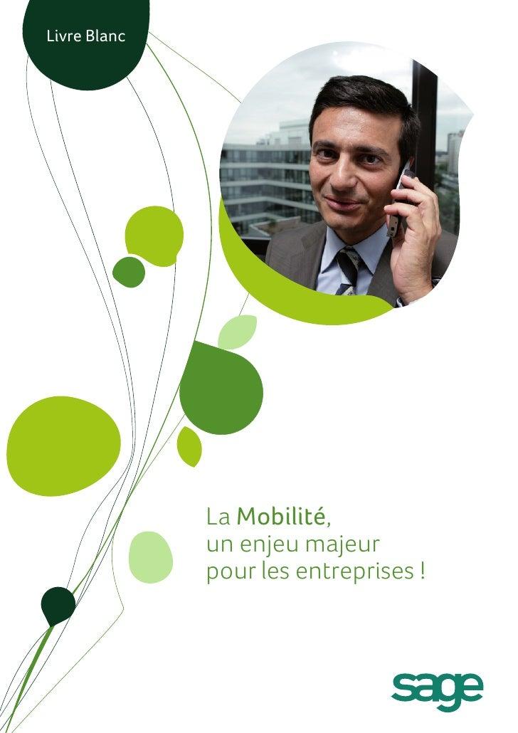 Livre Blanc              La Mobilité,              un enjeu majeur              pour les entreprises !
