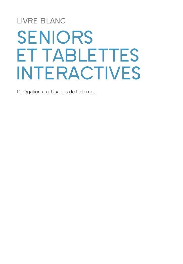 LIVRE BLANCSENIORSET TABLETTESINTERACTIVESDélégation aux Usages de l'Internet