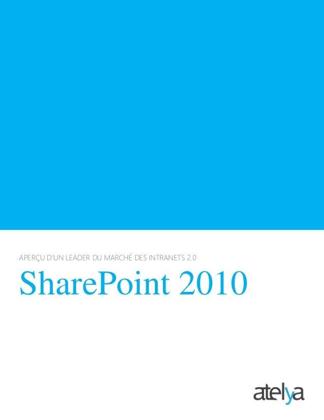 APERÇU D'UN LEADER DU MARCHÉ DES INTRANETS 2.0 SharePoint 2010
