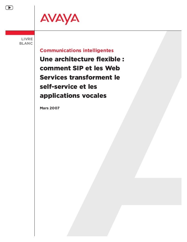 LIVREBLANC         Communications intelligentes         Une architecture flexible :         comment SIP et les Web        ...