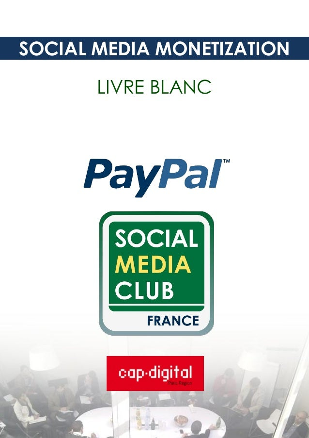 SOCIAL MEDIA MONETIZATION       LIVRE BLANC1