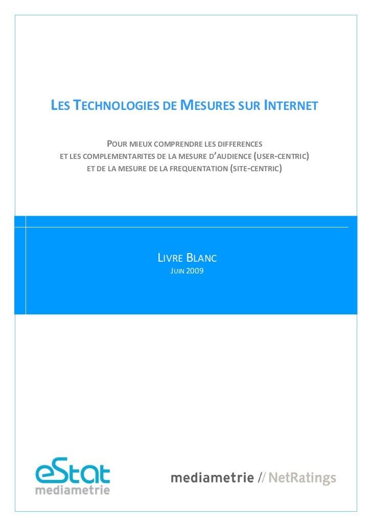 LES TECHNOLOGIES DE MESURES SUR INTERNET              POUR MIEUX COMPRENDRE LES DIFFERENCES ET LES COMPLEMENTARITES DE LA ...