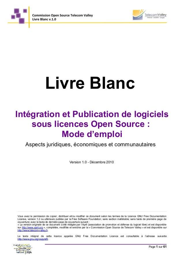 Livre Blanc Intégration et Publication de logiciels sous licences Open Source : Mode d'emploi Aspects juridiques, économiq...