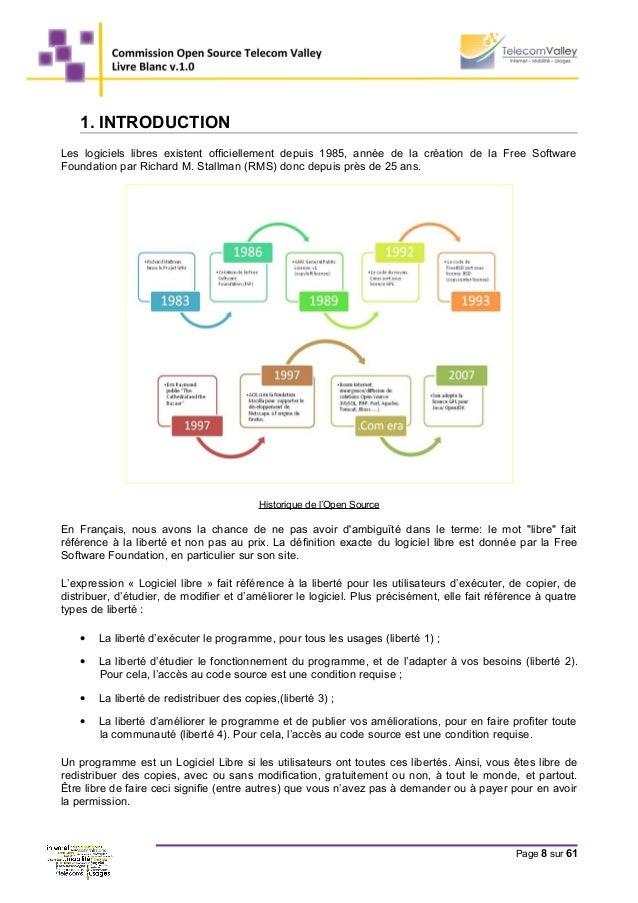 1. INTRODUCTION Les logiciels libres existent officiellement depuis 1985, année de la création de la Free Software Foundat...