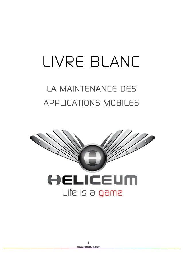 1www.heliceum.com           LIVRE BLANCLA MAINTENANCE DESAPPLICATIONS MOBILES
