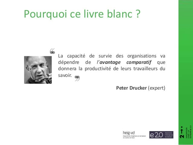 Pourquoi ce livre blanc ? La capacité de survie des organisations va dépendre de l'avantage comparatif que donnera la prod...