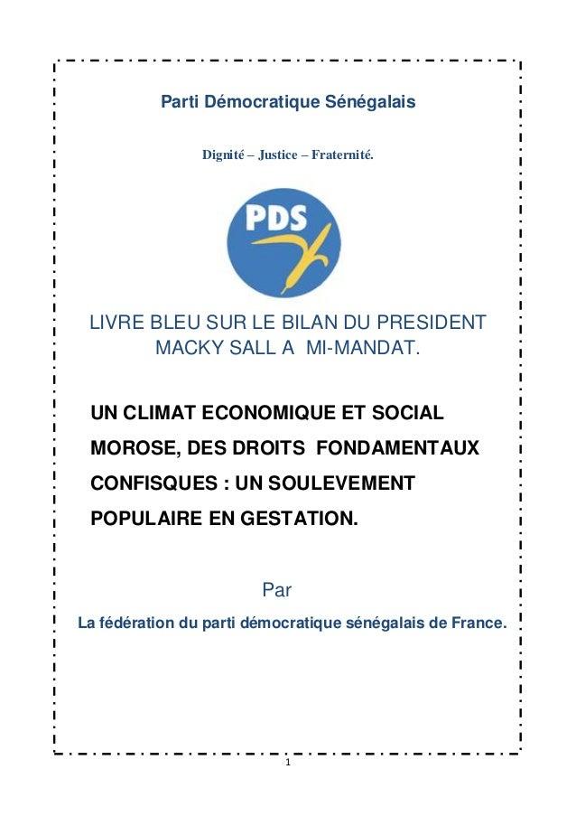 Parti Démocratique Sénégalais Dignité – Justice – Fraternité.  LIVRE BLEU SUR LE BILAN DU PRESIDENT MACKY SALL A MI-MANDAT...