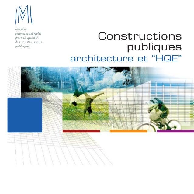 """mission interministérielle pour la qualité des constructions publiques Constructions publiques architecture et """"HQE"""""""