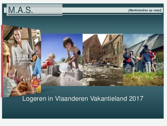 [Marktstudies op maat] M.A.S. Logeren in Vlaanderen Vakantieland 2017