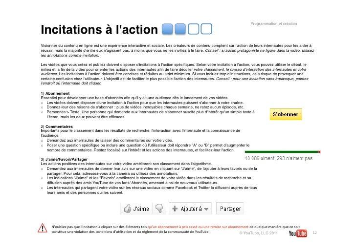 Programmation et créationIncitations à lactionVisionner du contenu en ligne est une expérience interactive et sociale. Les...